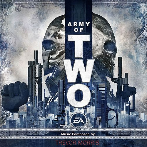 Army of Two (Original Soundtrack) by Trevor Morris