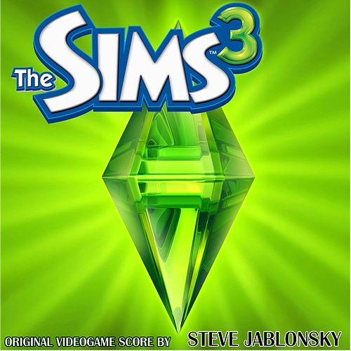 The Sims 3 (Original Soundtrack) by Steve Jablonsky