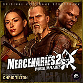 Mercenaries 2: World In Flames (Original Soundtrack) by Chris Tilton