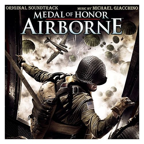 Medal Of Honor: Airborne (Original Soundtrack) by Michael Giacchino