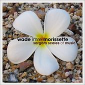 Sargam Scales of Music by Wade Imre Morissette