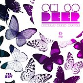 Oh so Deep - Finest Deep House, Vol. 14 by Various Artists