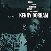 Play & Download The Complete 'Round About Midnight at the Cafe Bohemia by Kenny Dorham | Napster