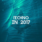 Techno In 2017 by Various Artists
