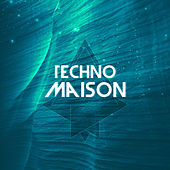 Techno Maison by Various Artists
