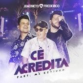 Cê Acredita by João Neto & Frederico