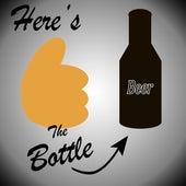 Here's The Bottle by Matt James