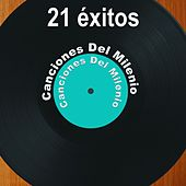 21 Éxitos: Canciones del Milenio by Various Artists