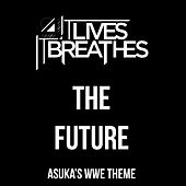 The Future (Asuka's WWE Theme) by It Lives, It Breathes