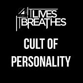 Cult of Personality by It Lives, It Breathes