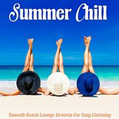 Summer Chill Smooth Beach Lounge Grooves for Easy Listening by Various Artists