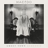 Ghost Town ( Live Acoustic ) by Macedo