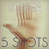 5 Shots by Stigma