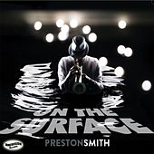 On the Surface by Preston Smith