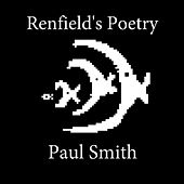 Renfield's Poetry by Paul Smith