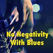 No Negativity With Blues von Various Artists