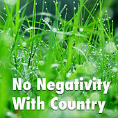 No Negativity With Country von Various Artists
