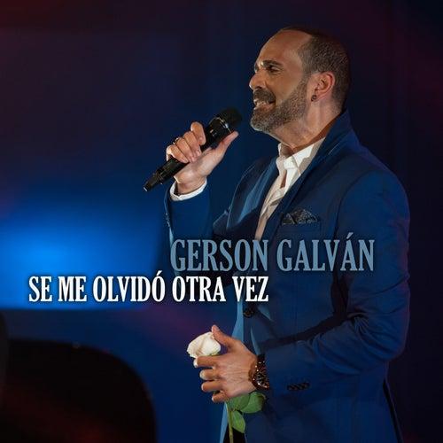 Se Me Olvidó Otra Vez (En Directo (Auditorio Alfredo Kraus 2017)) by Gerson Galván