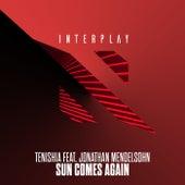 Sun Comes Again by Tenishia