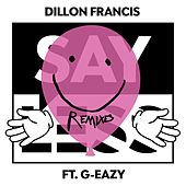 Say Less (feat. G-Eazy) [Remixes] by Dillon Francis