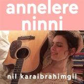 Annelere Ninni by Nil Karaibrahimgil