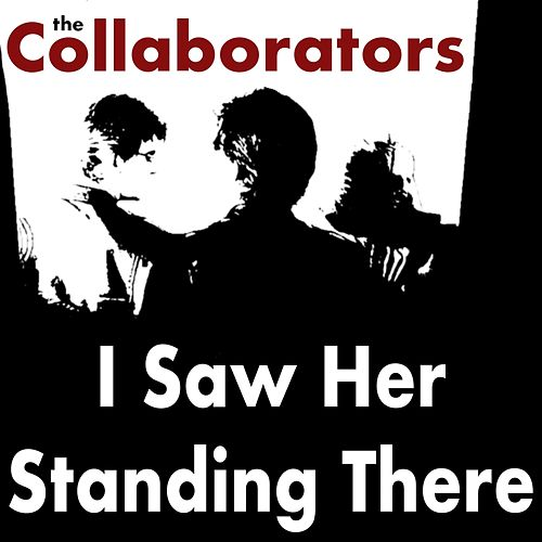 I Saw Her Standing There di The Collaborators