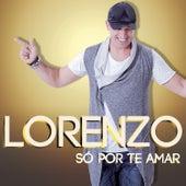 Só por Te Amar by Lorenzo