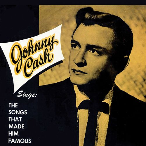 Johnny Cash Sings the Songs That Made Him Famous (Remastered) von Johnny Cash