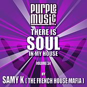 Samy K Presents There is Soul in My House, Vol. 34 by Various Artists