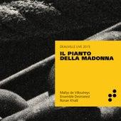 Il pianto della Madonna (Live at Deauville, 2015) von Ronan Khalil