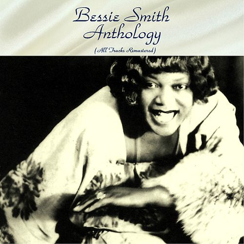 Bessie Smith Anthology (All Tracks Remastered) by Bessie Smith