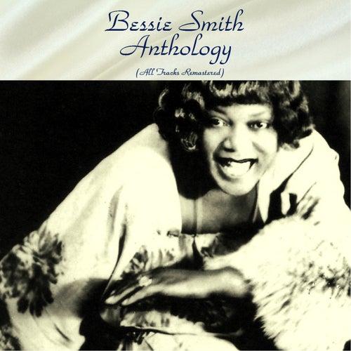 Bessie Smith Anthology (All Tracks Remastered) by Bessie Smith