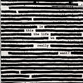 Is This The Life We Really Want? di Roger Waters