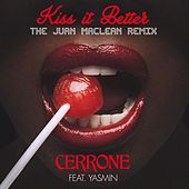 Kiss It Better (feat. Yasmin) (The JuanMacLean Remix) by Cerrone
