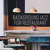 Background Jazz for Restaurant – Smooth Music, Meeting with Jazz Sounds, Coffee Time, Easy Listening by Soft Jazz
