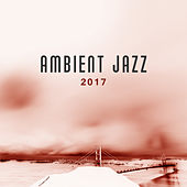 Ambient Jazz 2017 – Smooth Jazz, Instrumental Music, Relaxed Piano by New York Jazz Lounge