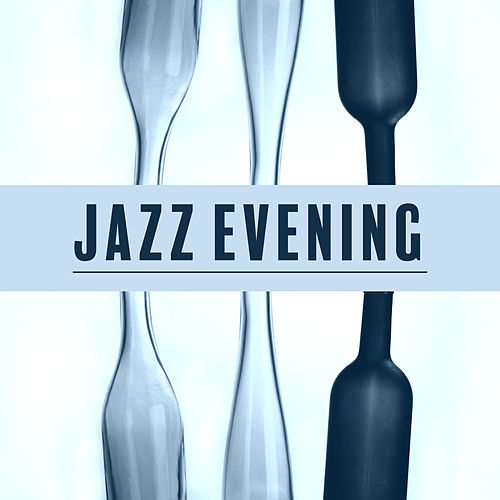 Jazz Evening – Late Night Music, Smooth Jazz for Relaxation, Gentle Guitar, Soothing Piano, Chilled Jazz, Calm Down, Peaceful Mind, Mellow Jazz de The Jazz Instrumentals