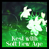 Rest with Soft New Age – Calming Sounds for Mind & Body, Easy Listening, Relaxing Music, Chilled Waves by Best Relaxation Music