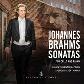 Brahms: Cello Sonatas Nos. 1 & 2 by Brian Thornton