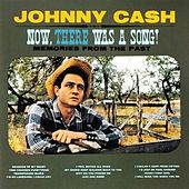 Now, There Was a Song (Remastered) by Johnny Cash