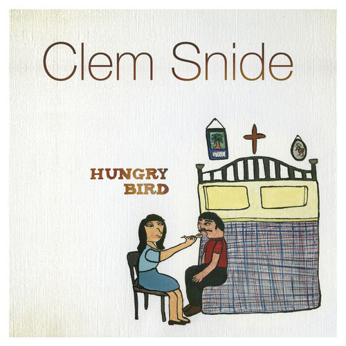 Hungry Bird by Clem Snide