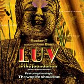 Play & Download Luv Is The Foundation by Rocker-T | Napster