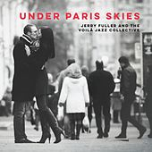 Under Paris Skies by Jerry Fuller