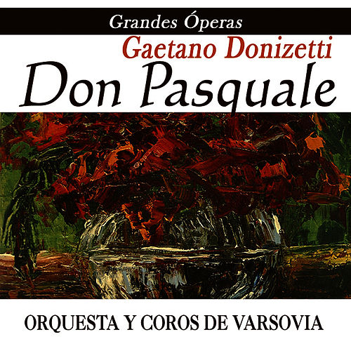 Play & Download Opera - Don Pasquale by Gaetano Donizetti | Napster