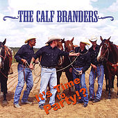 It's Time to Party by The Calf Branders