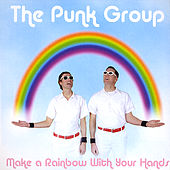 Play & Download Make a Rainbow With Your Hands by The Punk Group | Napster