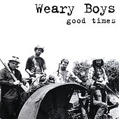 Good Times by The Weary Boys