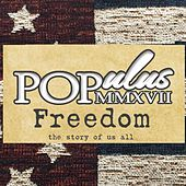 Freedom: The Story of Us All by Populus