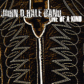 Play & Download One of a Kind by John D. Hale Band | Napster