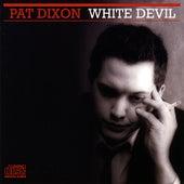 Play & Download White Devil by Pat Dixon | Napster